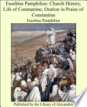 Eusebius Pamphilius  Church History  Life of Constantine  Oration in Praise of Constantine