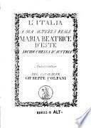 L'Italia a sua altezza reale Maria Beatrice d'Este arciduchessa d'Austria. Anacreontica del cavaliere