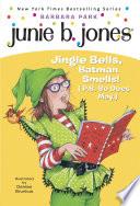 Junie B  Jones  25  Jingle Bells  Batman Smells   P S  So Does May