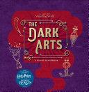 J  K  Rowling s Wizarding World  the Dark Arts  a Movie Scrapbook