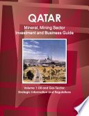 Qatar Mineral & Mining Sector Investment and Business Guide