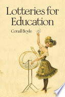 Lotteries For Education : colleges and universities. conall boyle explores...