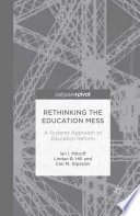 Rethinking The Education Mess A Systems Approach To Education Reform book