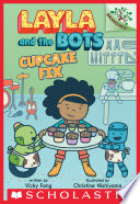 Cupcake Fix  A Branches Book  Layla and the Bots  3  Book PDF