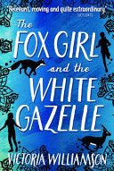The Fox Girl And The White Gazelle book