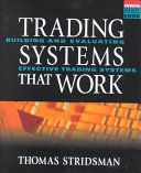 Tradings Systems That Work  Building and Evaluating Effective Trading Systems