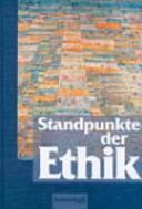 Standpunkte der Ethik : Oberstufe. [Schülerbd.]