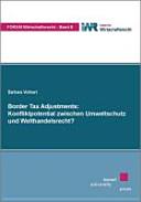 Border-Tax-Adjustments: Konfliktpotential zwischen Umweltschutz und Welthandelsrecht?