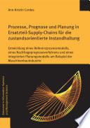 Prozesse, Prognose und Planung in Ersatzteil-Supply-Chains für die zustandsorientierte Instandhaltung