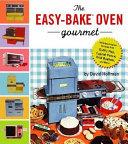 The Easy Bake Oven Gourmet