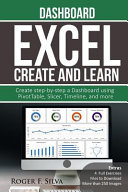 Excel Create and Learn - Dashboard: More Than 250 Images And, 4 Full Exercises. Create Step-By-Step a Dashboard.