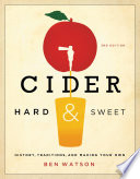 Cider  Hard and Sweet  History  Traditions  and Making Your Own  Third Edition