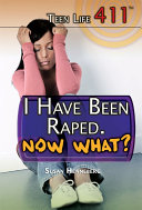 I Have Been Raped. Now What?