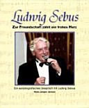 Ludwig Sebus   Zur Freundschaft z  hlt ein frohes Herz