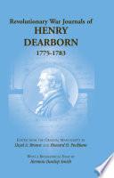 Revolutionary War Journals of Henry Dearborn  1775 1783
