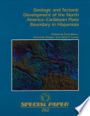 Geologic and Tectonic Development of the North America Caribbean Plate Boundary in Hispaniola