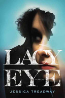 Lacy Eye : to face the disturbing truth about her own...