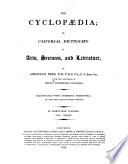 The Cyclopaedia  Or  Universal Dictionary of Arts  Sciences and Literature