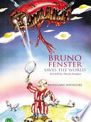 Bruno Fenster Saves the World Pdf/ePub eBook