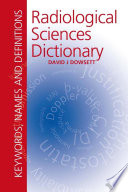Radiological Sciences Dictionary: Keywords, names and definitions
