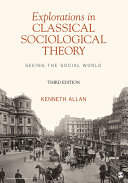 Explorations in Classical Sociological Theory: Seeing the Social World