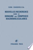Nouvelles Recherches dans le Domaine des Composes Macromoleculaires