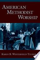 Ebook American Methodist Worship Epub Karen B. Westerfield Tucker Apps Read Mobile