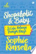 Shopaholic and Baby   Si Gila Belanja Punya Bayi