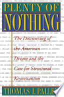 Plenty Of Nothing : aims to provoke debate amongst economists...