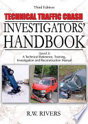 Technical Traffic Crash Investigators  Handbook