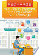 Recharge Your Library Programs with Pop Culture and Technology: