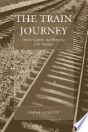 The Train Journey  Transit  Captivity  and Witnessing in the Holocaust
