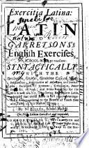 Exercitia Latina: or, Latin for Garretson's English Exercises ... The fifth [or rather, the seventh] edition corrected and improved