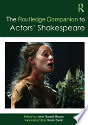 The Routledge Companion to Actors  Shakespeare