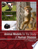Animal Models For The Study Of Human Disease : animal models and assesses the...