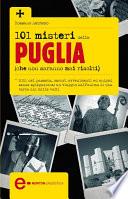 101 misteri della Puglia che non saranno mai risolti