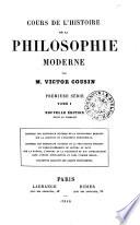 Cours de l histoire de la philosophie moderne  Premi  re s  rie par Victor Cousin