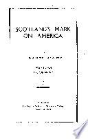 SCOTLAND S MARK ON AMERICA