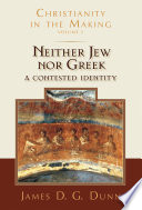 Neither Jew Nor Greek : of christian origins through 190 c.e., neither jew...