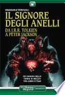 Il Signore degli Anelli da J R R  Tolkien a Peter Jackson