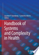Handbook Of Systems And Complexity In Health : complex adaptive system, a system that feeds...