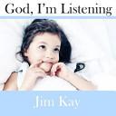 God, I'm Listening