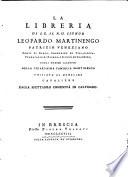 La libreria di Leopardo Martinengo ... cogli uomini illustri della ... famiglia di Martinengo (etc.)