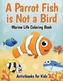A Parrot Fish Is Not a Bird