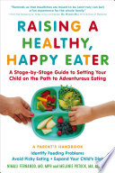 Raising a Healthy  Happy Eater  A Parent   s Handbook