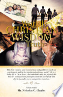 From Worldly to CHRISTIAN WISDOM and Truth Can Assist You In Making The Transformation From