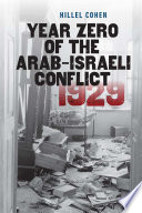 Year Zero of the Arab Israeli Conflict 1929