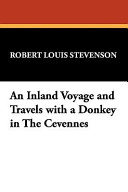 An Inland Voyage and Travels with a Donkey in the Cevennes