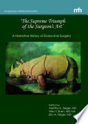 The Supreme Triumph Of The Surgeon S Art A Narrative History Of Endocrine Surgery
