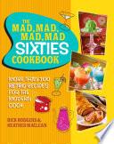 The Mad  Mad  Mad  Mad Sixties Cookbook